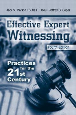 Effective Expert Witnessing, Fifth Edition: Practices for the 21st Century Jack V Matson
