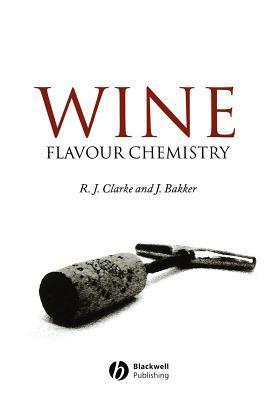 Wine Flavour Chemistry  by  R.J. Clarke