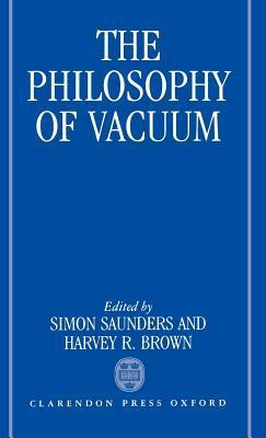 The Philosophy of Vacuum  by  Simon W. Saunders
