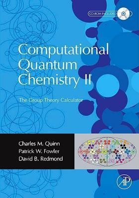 Computational Quantum Chemistry II - The Group Theory Calculator  by  Charles M. Quinn