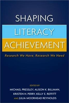 Shaping Literacy Achievement: Research We Have, Research We Need  by  Julia Moorhead Reynolds