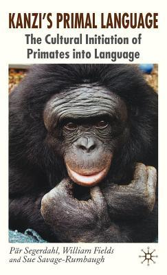 Kanzis Primal Language: The Cultural Initiation of Primates Into Language Pär Segerdahl