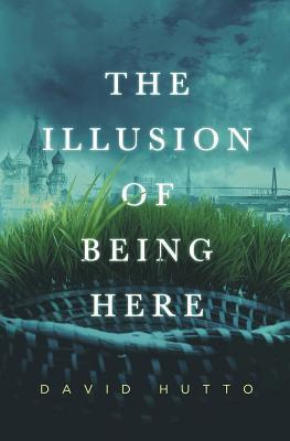 The Illusion of Being Here  by  David Hutto