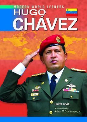 Hugo Chavez. Modern World Leaders.  by  Roger Dendinger