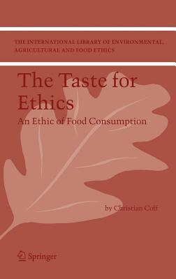 Ethical Traceability and Communicating Food. the International Library of Environmental, Agricultural and Food Ethics, Volume 15  by  Christian Coff