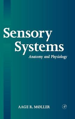 Sensory Systems Aage R. Møller
