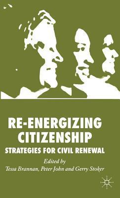Re-Energizing Citizenship: Strategies for Civil Renewal Tessa Brannan