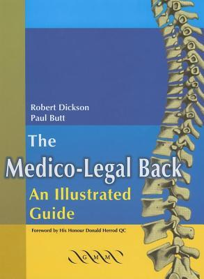 Medico-Legal Back, The: An Illustrated Guide  by  Robert A. Dickson
