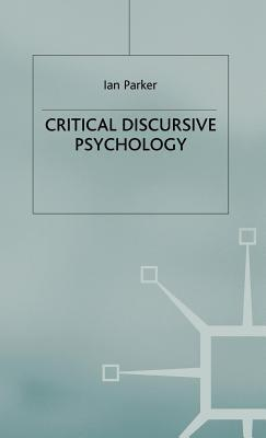 Critical Discursive Psychology Ian Parker