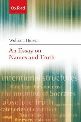 An Essay on Names and Truth Wolfram Hinzen