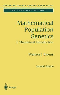 Mathematical Population Genetics  by  W J Ewens