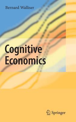 Cognitive Economics Bernard Walliser