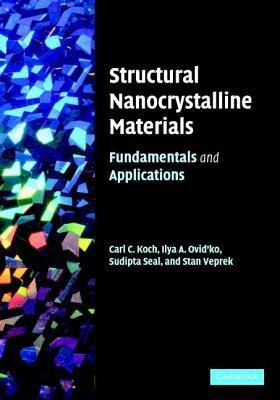 Structural Nanocrystalline Materials: Fundamentals and Applications Carl J. Koch