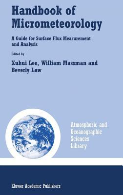 Handbook of Micrometeorology: A Guide for Surface Flux Measurement and Analysis Beverly Law