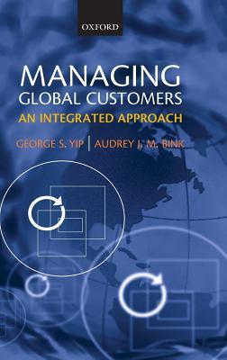 Managing Global Customers: An Integrated Approach George S Yip