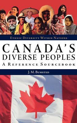 Canadas Diverse Peoples: A Reference Sourcebook  by  J.M. Bumsted