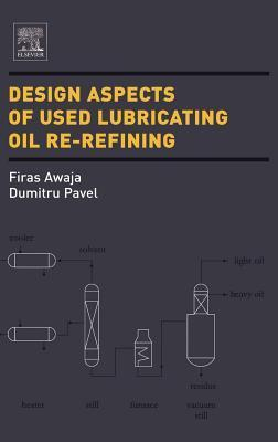 Design Aspects of Used Lubricating Oil Re-Refining  by  Firas Awaja