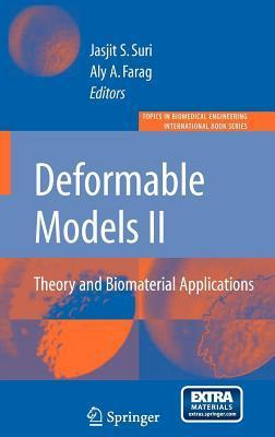 Deformable Models: Theory and Biomaterial Applications. Topics in Biomedical Engineering International Book Series.  by  Jasjit S. Suri
