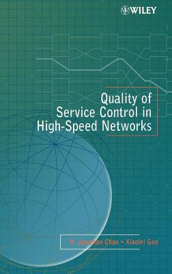 Quality of Service Control in High-Speed Networks  by  H. Jonathan Chao