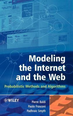 Modeling the Internet and the Web: Probabilistic Methods and Algorithms  by  P.F. Baldi