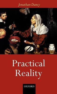 Practical Reality Jonathan Dancy