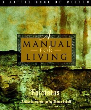 A Manual for Living  by  Epictetus