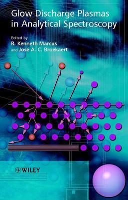 Glow Discharge Plasmas in Analytical Spectroscopy  by  K R Marcus