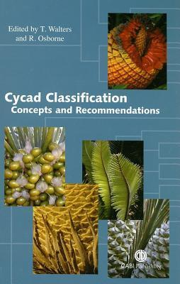 Cycad Classification: Concepts and Recommendations  by  T Walters