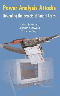 Power Analysis Attacks: Revealing the Secrets of Smart Cards Stefan Mangard