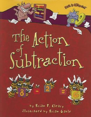 The Math Is Categorical: Action of Subtraction Brian P. Cleary