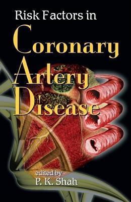 Risk Factors in Coronary Artery Disease P.K. Shah
