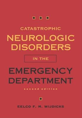 Catastrophic Neurologic Disorders in the Emergency Department Eelco F.M. Wijdicks
