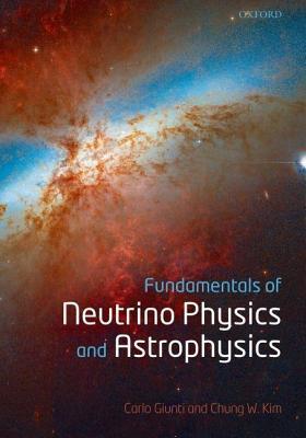 Fundamentals of Neutrino Physics and Astrophysics  by  Carlo Giunti