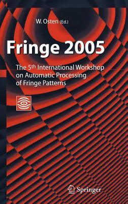 Fringe 2005: The 5th International Workshop on Automatic Processing of Finge Patterns Wolfgang Osten