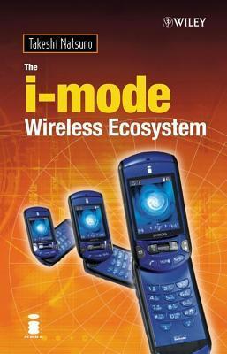 The I-Mode Wireless Ecosystem  by  T Natsuno