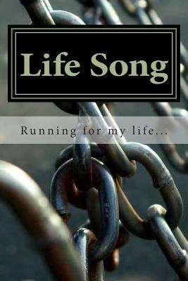 Life Song: Running for My Life...  by  Matt Kratochvil