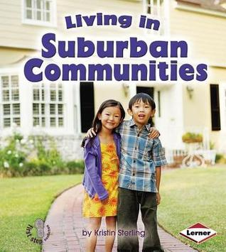 Living in Suburban Communities (First Step Nonfiction: Communities)  by  Kristin Sterling