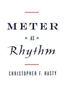 Meter as Rhythm Christopher F Hasty