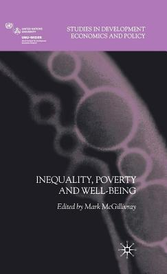 Inequality, Poverty and Well-Being. Studies in Development Economics and Policy. Mark McGillivray