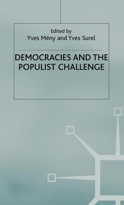 Democracies and the Populist Challenge  by  Yves Mény