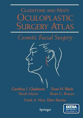 Oculoplastic Surgery Atlas: Cosmetic Facial Surgery  by  Geoffrey J. Gladstone