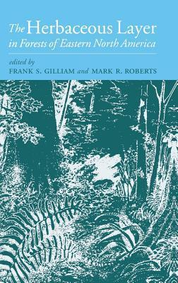 The Herbaceous Layer in Forests of Eastern North America Frank S. Gilliam