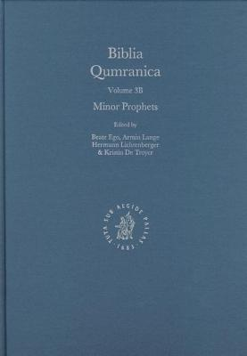 Minor Prophets: Volume 3b. Biblia Qumranica, Volume 3.  by  Beate Ego