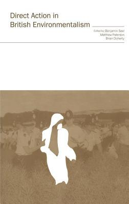 Direct Action in British Environmentalism  by  Benjamin Seel