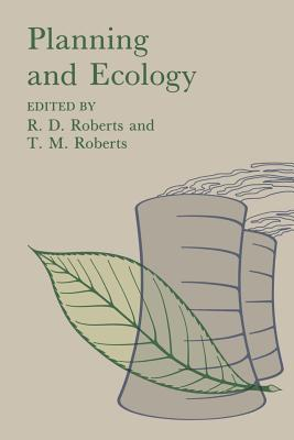 Planning And Ecology R. Ellis Roberts
