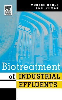 Biotreatment of Industrial Effluents  by  Mukesh Doble