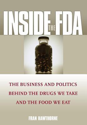Inside the FDA  by  Fran Hawthorne