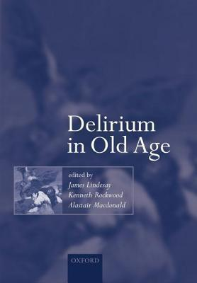 Delirium in Old Age. Oxford Medical Publications. James Lindesay