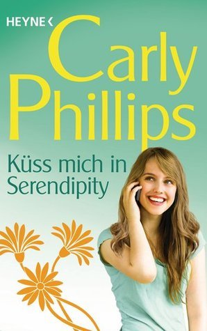 Küss mich in Serendipity  (Serendipity, #1.5)  by  Carly Phillips