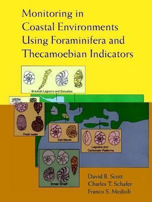 Monitoring in Coastal Environments Using Foraminifera and Thecamoebian Indicators David B. Scott